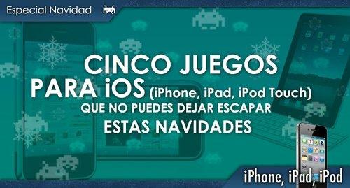 CincovideojuegosparaiPhone/iPad/iPodTouchquenopuedesdejarescaparestasNavidades