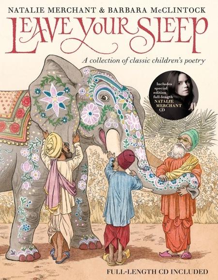 Leave your sleep es un libro de poemas para niños de Natalie Merchant con ilustraciones de Barbara McClintock
