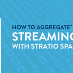 Stratio Sparta, una forma muy simple de hacer agregaciones con Spark Streaming