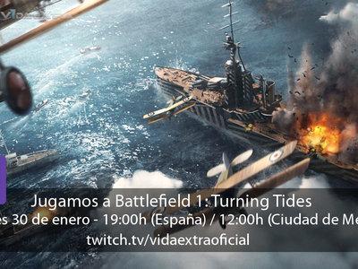 Streaming del segundo contenido de Battlefield 1: Turning Tides a las 19:00h (las 12:00h en CDMX) [finalizado]