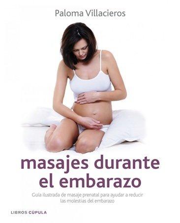 """""""Masajes durante el embarazo"""", de Paloma Villacieros"""