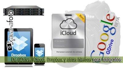 De GDrive, iCloud, Dropbox, Nubes y otras hierbas para fotógrafos (I)