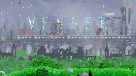 'Vessel'. Interesante y refrescante juego indie