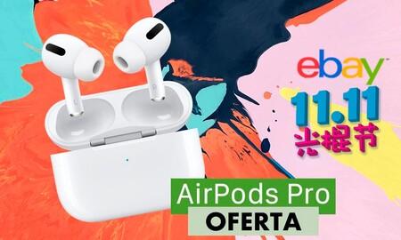 Los AirPods Pro tampoco se pierden el Singles Day: en eBay los tienes por sólo 188 euros