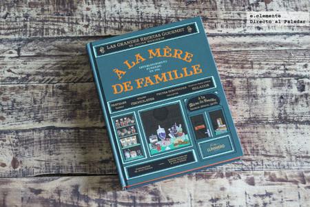À la Mère de famille. Las grandes recetas gourmet de Julien Merceron. Libro de recetas