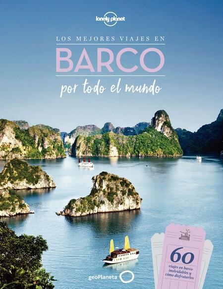 Libro Los mejores viajes en barco por todo el mundo