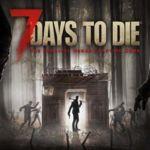 7 Days to Die llegará a las consolas a finales de junio