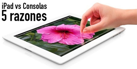 Cinco razones por las que el iPad puede sustituir a las consolas de sobremesa