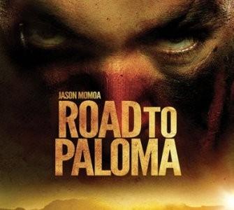 'Road to Paloma', tráiler y cartel del debut como director de Jason Momoa