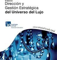Presentación de la VI Edición Dirección y Gestión Estratégica del Universo del Lujo
