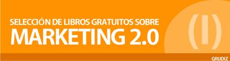 Selección de libros gratuitos sobre Marketing 2.0 (I)