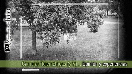 Cámaras Telemétricas (y V): Opinión y experiencias