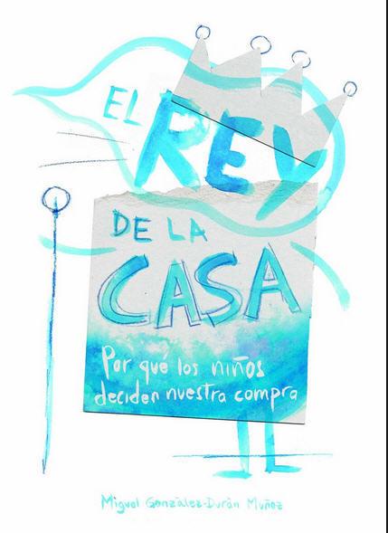 ¿Deciden los niños nuestras compras?: averigualo leyendo el último libro de Miguel González - Durán