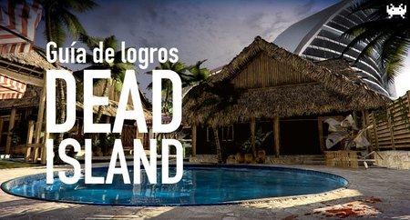 'Dead Island'. Guía para conseguir sus logros más difíciles