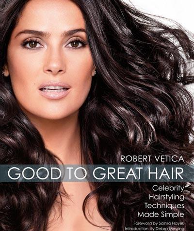 Salma Hayek, portada de un libro de belleza capilar: Good to Great Hair