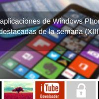 5 aplicaciones de Windows Phone destacadas de la semana (XIII)