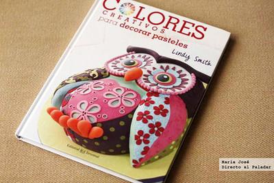 Colores creativos para decorar pasteles. Libro de técnicas y proyectos decorativos