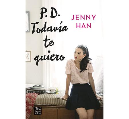 Pd Todavia Te Quiero Libros Que Seran Pelicula En 2019