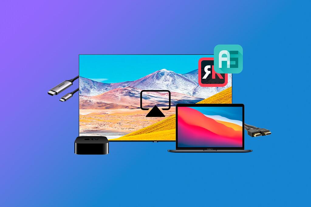 Cómo conectar el Mac a la Smart TV: cables, dispositivos y aplicaciones para lograrlo