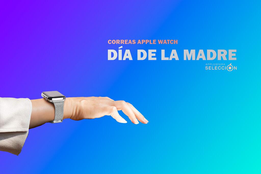 Nueve correas diseñadas para el Apple™ Watch como obsequio por el Día de la Madre