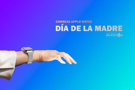 Nueve correas diseñadas para el Apple Watch como regalo por el Día de la Madre