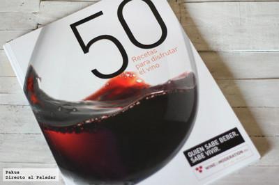 50 recetas para disfrutar el vino. Libro de cocina