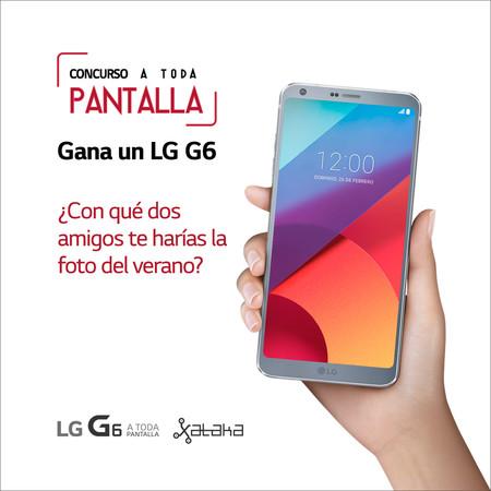 Concurso 'A Toda Pantalla': participa y gana un LG G6