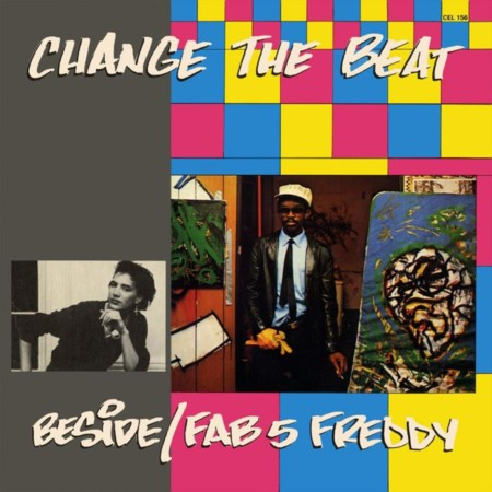 Fab 5 Freddy Beside Change The Beat