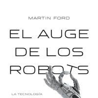 Libros que nos inspiran: 'El auge de los robots' de Martin Ford