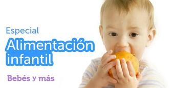 Especial Alimentación infantil en Bebés y más