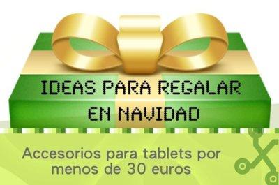 Ideas para regalar en Navidad: equipa tu tablet por menos de 30 euros