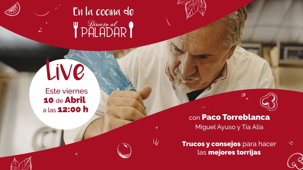 Paco Torreblanca cocina torrijas en Directo al Paladar: sábado 12 de abril a las 12:00 en Instagram