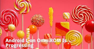 Los desarrolladores de OmniROM ya están trabajando en una versión con Lollipop