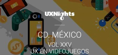 Aprende sobre UX y Videojuegos en el próximo UX Nights en la Ciudad de México