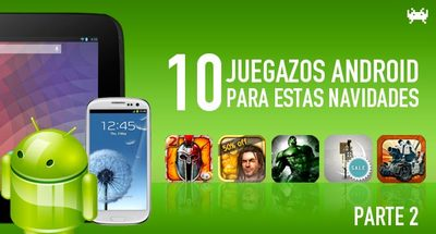 Diez juegazos de Android a precios muy atractivos para estas Navidades (Parte 2)