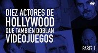 Diez actores de Hollywood que también doblan videojuegos (Parte 1)