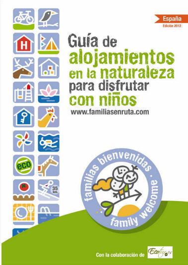 Nueva Guía  de alojamientos en la Naturaleza que responden al sello 'familias bienvenidas'