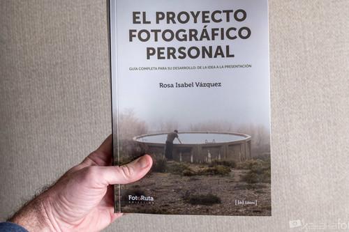 'El proyecto fotográfico personal', de Rosa Isabel Vázquez, una completísima guía para orientar a fotógrafos con proyectos en mente