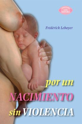 """Libro: """"Por un nacimiento sin violencia"""" de Frederick Leboyer"""