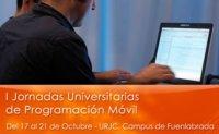 La URJC celebra las I Jornadas Universitarias de Programación Móvil