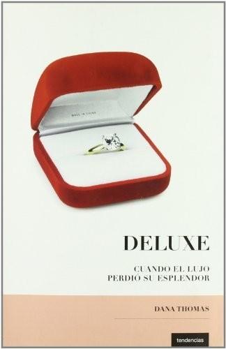 Deluxe: Cuando El Lujo Perdio Su Esplendor