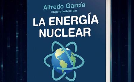 Libros que nos inspiran: 'La energía nuclear salvará el mundo' de Alfredo García