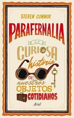 [Libros que nos inspiran] 'Parafernalia' de Steven Connor: la curiosa historia de nuestros objetos cotidianos
