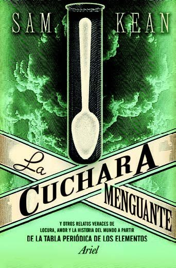 'La cuchara menguante' de Sam Kean