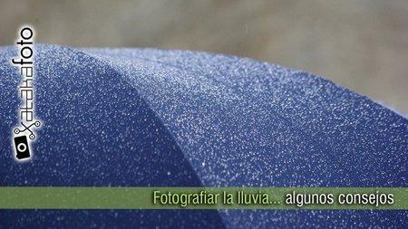Fotografiar la lluvia: algunos consejos para sacarle partido