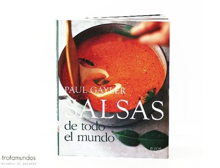 Salsas de todo el mundo por Paul Gayler. Libro