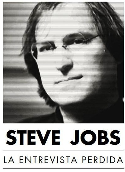 Steve Jobs. La entrevista perdida