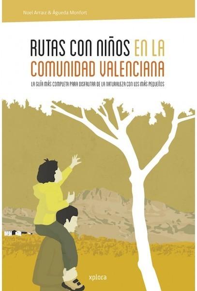 """""""Rutas con niños en la Comunidad Valenciana"""", un libro para disfrutar en familia"""