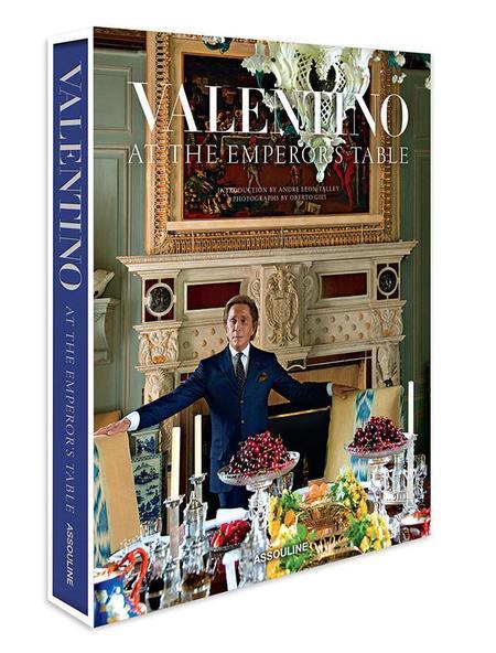 """""""Valentino: en la mesa del emperador"""", un libro editado por Assouline que nos desvela el estilo de vida del diseñador italiano"""