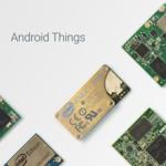 Android Things, el nuevo sistema operativo de Google enfocado en el internet de las cosas